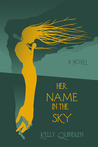 Her Name in the Sky by Kelly Quindlen