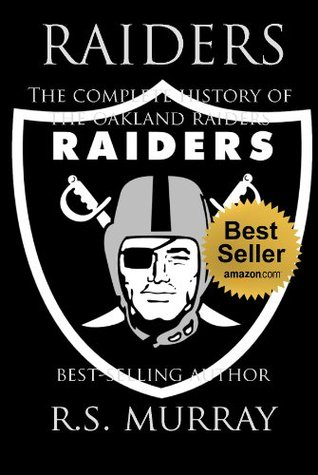 RAIDERS. The complete of the Oakland Raiders.: Just Win Baby.