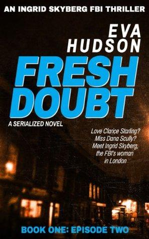 Fresh Doubt: Book One:Episode Two (Ingrid Skyberg FBI Thriller #1B)
