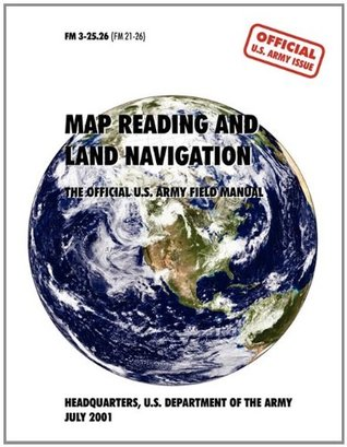 Map Reading And Navigation The Official Us Army Field Manual Fm - Us-army-map-reading