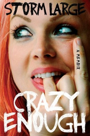 Ebook Crazy Enough: A Memoir by Storm Large DOC!