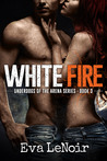 White Fire (Underdogs of the Arena #3)