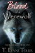 Blood of a Werewolf (Blood Series, #1)