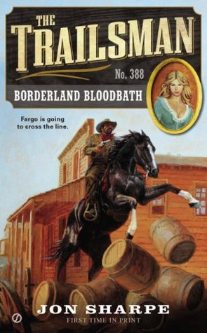 Borderland Bloodbath (The Trailsman, #388)