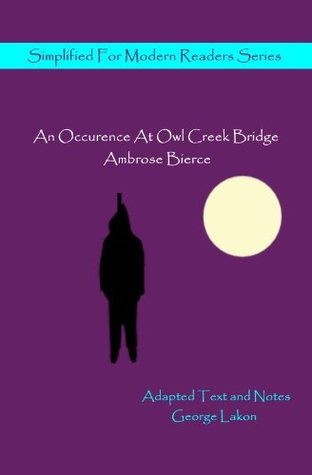 An Occurence At Owl Creek Bridge: Simplified For Modern Readers (Accelerated Reader Quiz # 7928)