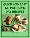 Quick and Easy St. Patrick's Day Recipes (Holiday Entertaining)