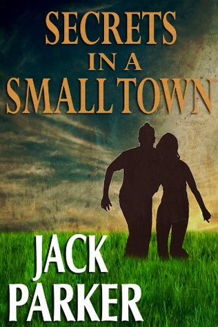 Secrets in a Small Town by Jack Parker
