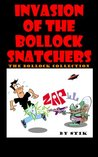 Invasion of the Bollock Snatchers: 101 Uses for a Pair of Bollocks vol 1 and 2