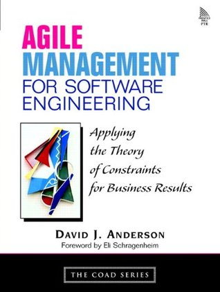 Agile management for software engineering: applying the theory of constraints for business results by David J. Anderson