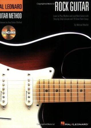 Hal Leonard Rock Guitar Method (Hal Leonard Guitar Method (Songbooks))
