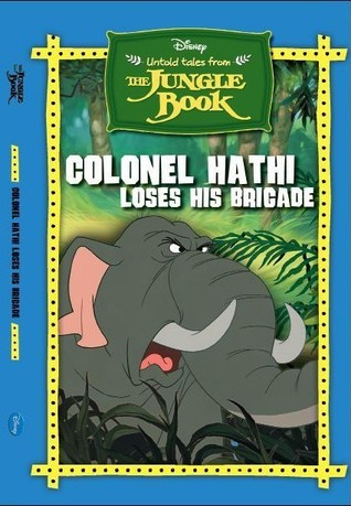 Untold Tales from The Jungle Book: Col Hathi Loses his Brigade