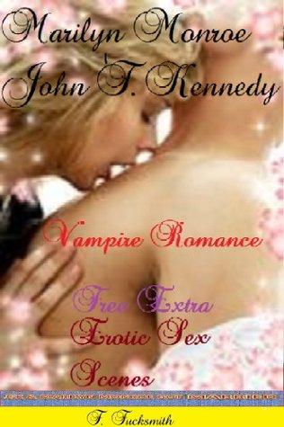DRACULA VAMPIRE DIARIES OF MARILYN MONROE & JOHN F. KENNEDY VAMPIRE ROMANCE & FREEDOM 4 EXTRA EROTIC SEX SCENES JFK & MARILYN MONROE SEX TAPE SCANDAL ... THE LIFE & DEATH OF FAMOUS CELEBRITIES)