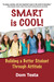 Smart is Cool by Dom Testa