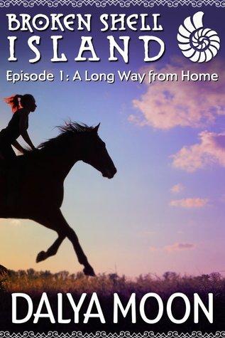 A Long Way from Home: Broken Shell Island #2: Episode #1 (Broken Shell Island, #2.1)