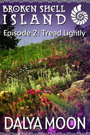 Tread Lightly (Broken Shell Island #2, Episode #2)