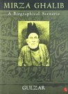 Mirza Ghalib: A Biographical Scenario