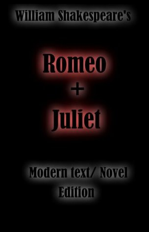 Romeo and Juliet: Modern Text/Novel Edition