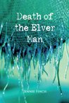 The Death of the Elver Man (Alex Hastings #1)
