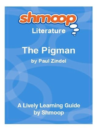 The Pigman: Shmoop Study Guide