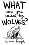 What Were You Raised By Wolves?