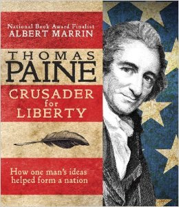 Thomas Paine: Crusader for Liberty: How One Man's Ideas Helped Form a New Nation