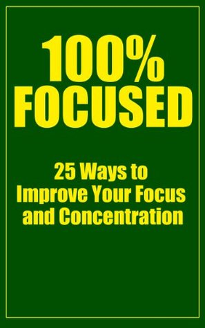 100-focused-25-ways-to-improve-your-focus-and-concentration
