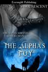 The Alpha's Toy (The Alpha Shifter Collection #1)
