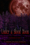Under a Blood Moon by Carrigan Richards