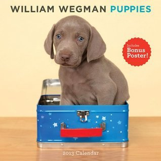 William Wegman Puppies 2013 Wall Calendar