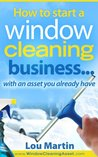 How to start a window cleaning business ... with an asset you already have