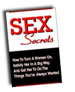 Sex secrets how to turn a woman on satisfy her