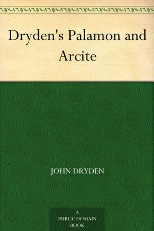 Dryden's Palamon and Arcite