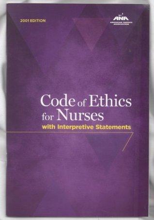 American Nurses Association' s Code Of Ethics For Nurses(Code Of Ethics For Nurses With Interpretive Statements(AmericanNursesAssociation)[Paperback])(2001)