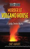 Murder at Volcano House (Surfing Detective Mystery, #5)