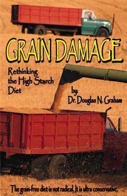Grain Damage: Rethinking the High-Starch Diet