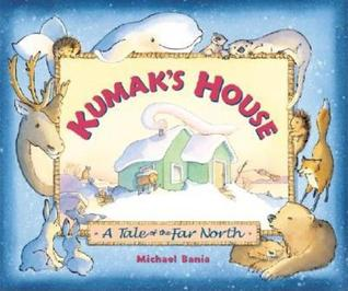 Kumak's House: A Tale of the Far North