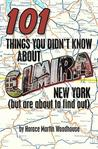 101 Things You Didn't Know about Elmira, New York: (But Are about to Find Out)