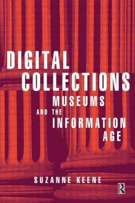 Digital Collections, Museums and the Information Age (Conservation & Museology) (Conservation & Museology)