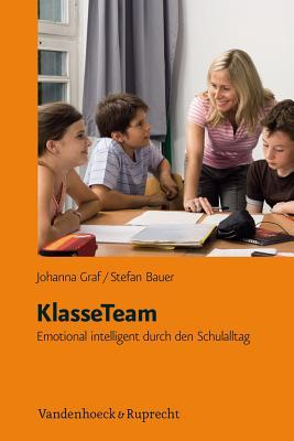 Klasseteam: Emotional Intelligent Durch Den Schulalltag