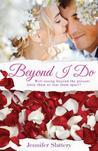 Beyond I Do by Jennifer Slattery