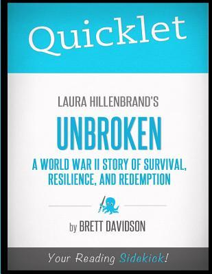 Quicklet - Laura Hillenbrand's Unbroken: A World War II Story of Survival, Resilience, and Redemption