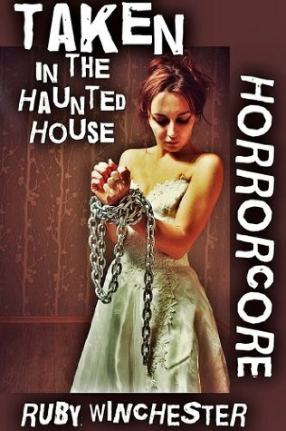 Taken in the Haunted House (Extreme Horror Erotica)
