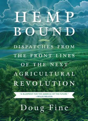 Hemp Bound Dispatches from the Front Lines of the Next Agricultural Revolution Epub-Ebook