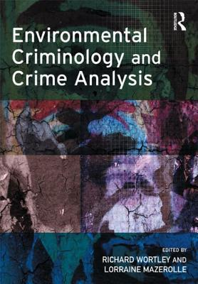 Environmental Criminology and Crime Analysis (Crime Science Series)