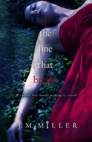 The Line That Breaks by J.M.  Miller