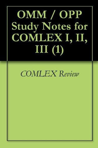 COMLEX REVIEW - OMM (OMT) High Yield Study Notes for COMLEX I, II, III (1)