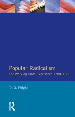 Popular Radicalism: The Working-Class Experience, 1780-1880