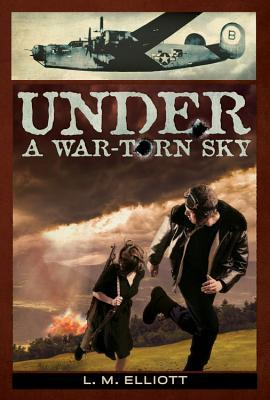 Under a War-Torn Sky by L.M. Elliott
