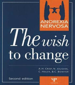 Anorexia Nervosa, the Wish to Change: Self Help and Discovery, the Thirty Steps