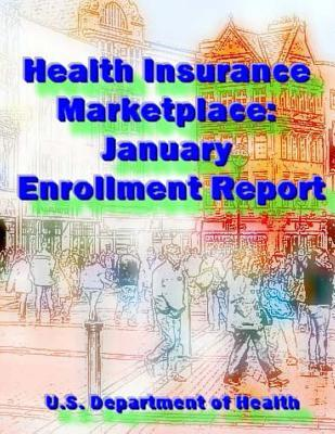 Health Insurance Marketplace: January Enrollment Report